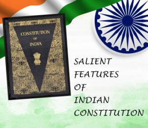Salient features of our  constitution